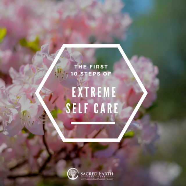 The First 10 Steps of Extreme Self Care