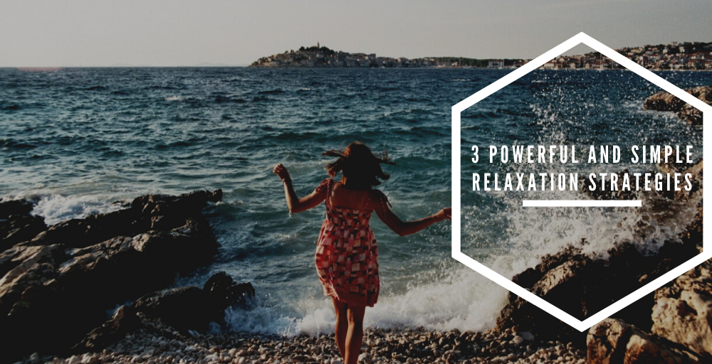 3 Powerful and Simple Relaxation Strategies